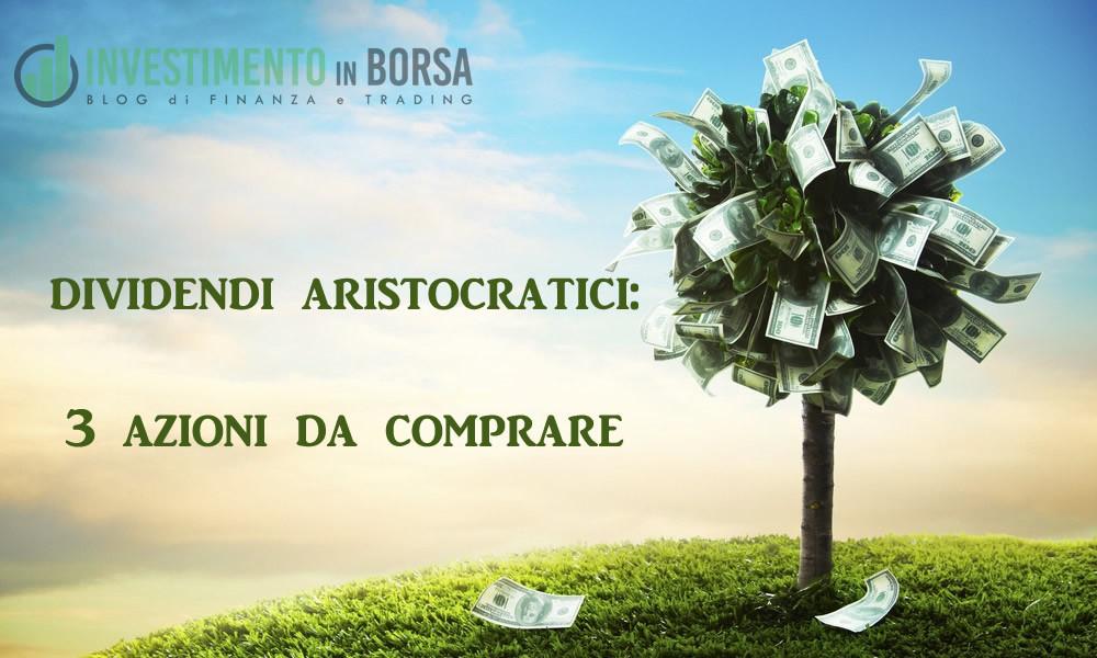 3 azioni con dividendi aristocratici da comprare