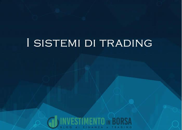 I sistemi di trading