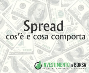 Spread: cos'è e cosa comporta