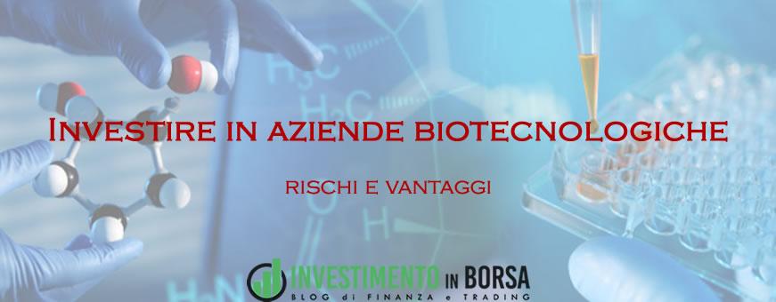 Investire in aziende biotecnologiche: rischi e vantaggi