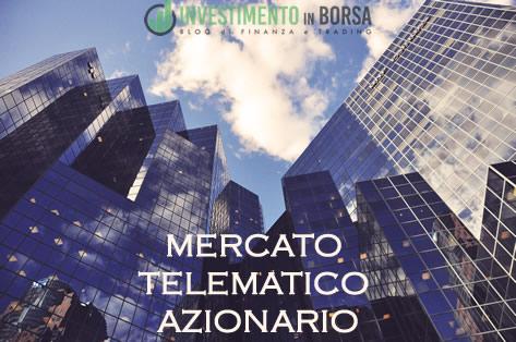 Il Mercato Telematico Azionario