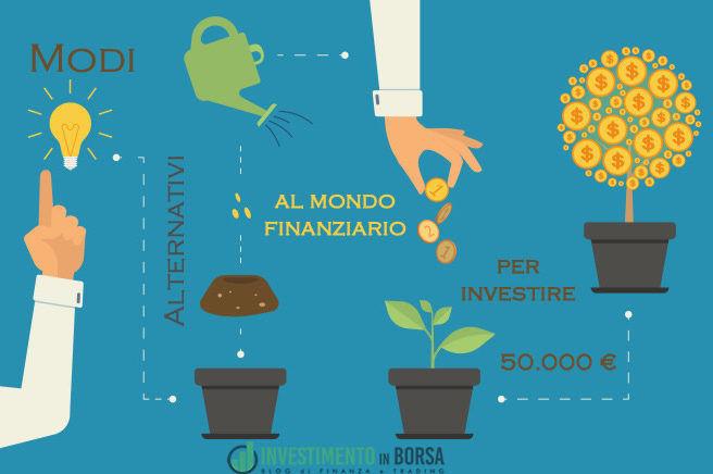 5 modi alternativi al mondo finanziario per investire 50.000 euro