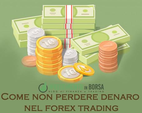 9 Modi Per Non Perdere Denaro Nel Forex Trading